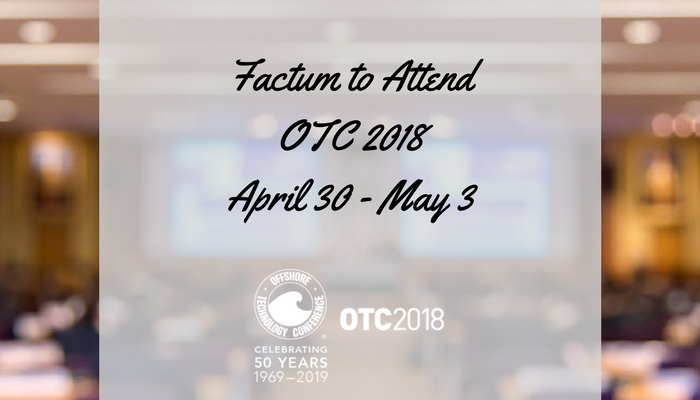 Factum to Attend Offshore Technology Conference 2018 in Houston April 30 – May 3