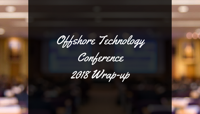 Wrap-up of Offshore Technology Conference 2018: 3 Key Observations